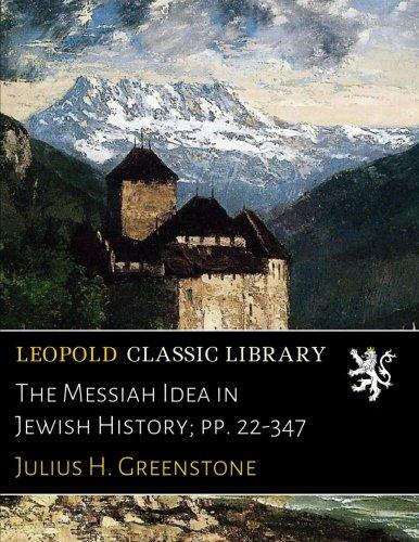 Download The Messiah Idea in Jewish History; pp. 22-347 pdf