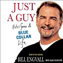 Just a Guy: Notes from a Blue Collar Life Audiobook by Bill Engvall, Alan Eisenstock Narrated by Bill Engvall