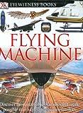 Flying Machine, Andrew Nahum and Dorling Kindersley Publishing Staff, 0756606802