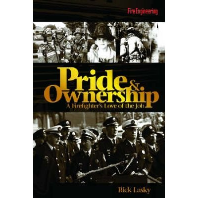 Pride & Ownership: A Firefighter's Love of the Job (Hardback) - Common