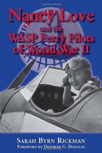 By Sarah Byrn Rickman - Nancy Love and the WASP Ferry Pilots of World War II pdf epub