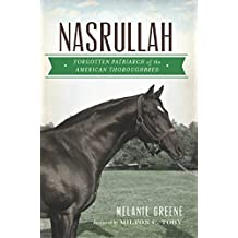 Nasrullah: Forgotten Patriarch of the American Thoroughbred (Sports)