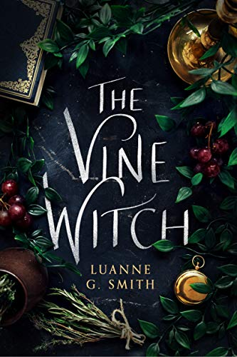 The Vine Witch by [Smith, Luanne G.]