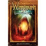 Wingheart: Luminous Rock ~ Benjamin Gabbay