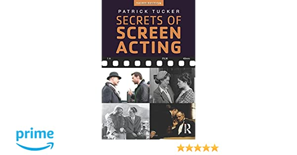 Secrets of screen acting patrick tucker 9781138793408 amazon secrets of screen acting patrick tucker 9781138793408 amazon books fandeluxe Gallery