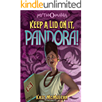 Keep a Lid on It, Pandora! (Myth-O-Mania Book 6)
