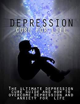 Depression: Depression Ultimate Guide and How to Overcome ...