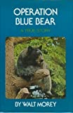 Operation Blue Bear, Walt Morey, 0525364455