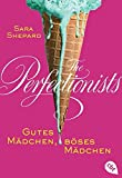 The Perfectionists - Gutes Mädchen, böses Mädchen (The Perfectionists-Reihe, Band 2)