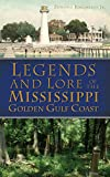 img - for Legends and Lore of the Mississippi Golden Gulf Coast book / textbook / text book