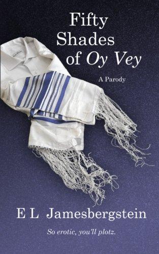 Fifty Shades of Oy Vey: A Parody
