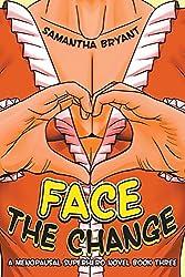 Face the Change (Menopausal Superheroes)