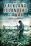 Falkland Islanders at War (Pen & Sword Military) by Graham Bound (2006-05-18)