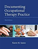 img - for Documenting Occupational Therapy Practice (3rd Edition) 3rd Edition by Sames MBA OTR/L, Karen M. (2014) Paperback book / textbook / text book