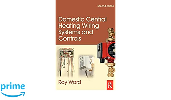Domestic Central Heating Wiring Systems And Controls - WIRE Center •