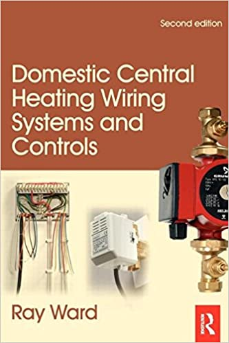 domestic central heating wiring systems and controls 2nd ed domestic central heating wiring systems and controls 2nd ed amazon co uk ray ward 9780750664363 books