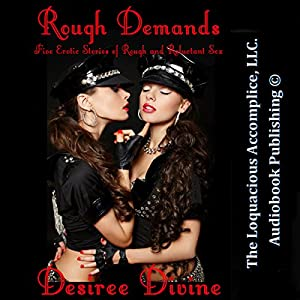 Rough Demands: Five Erotic Stories of Rough and Reluctant Sex Audiobook
