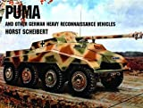 Puma and Other German Heavy Reconnaissance Vehicles, Horst Scheibert, 0887406807