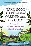 Take Good Care of the Garden and the Dogs, Heather Lende, 1616200510
