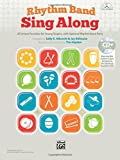 Rhythm Band Sing Along: 20 Unison Favorites for Young Singers, with Optional Rhythm Band Parts, Book & Enhanced CD