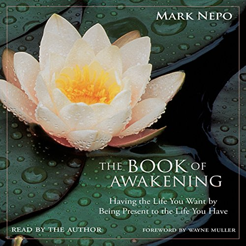 The Book of Awakening: Having the Life You Want by Being Present to the Life You Have cover