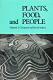 Plants, Food, and People, Maarten J. Chrispeels and David Sadava, 0716703777
