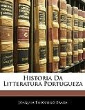 Historia Da Litteratura Portuguez, Joaquim Theophilo Braga, 1144069181