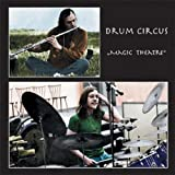 Magic Theatre by Drum Circus