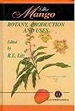 The Mango : Botany, Production and Uses, Richard E Litz, 0851991270
