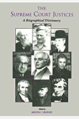 The Supreme Court Justices: A Biographical Dictionary (Garland Reference Library of the Humanities Book 1851) Kindle Edition