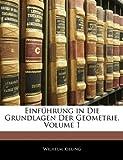 Einführung in Die Grundlagen Der Geometrie, Volume 1, Wilhelm Killing, 114419444X