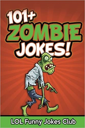 Zombie Jokes Funny Zombie Jokes Lol Funny Jokes Club  Amazon Com Books