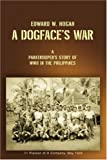 A Dogface's War, Edward Hogan, 0595429041