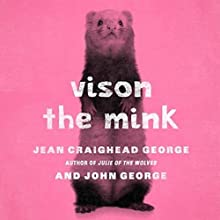 Vison the Mink Audiobook by Jean Craighead George Narrated by Julia Farhat