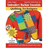 quilting essentials - Embroidery Machine Essentials - Quilting Techniques: Jeanine Twigg's Companion Project Series: Book 3