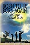 img - for Born To Be Born Again: Fatherless! A Blessed Reality book / textbook / text book