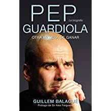 Pep Guardiola (Deportes (corner)) (Spanish Edition)