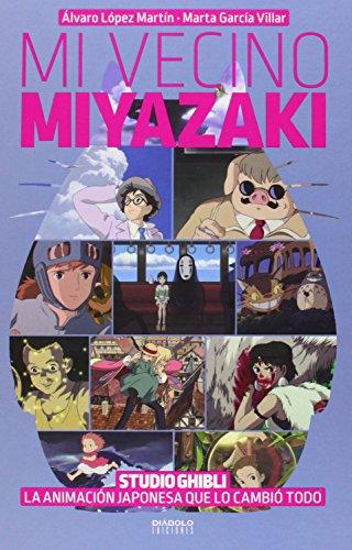 Descargar Libro Mi Vecino Miyazaki - Segunda Edición Álvaro López Martín