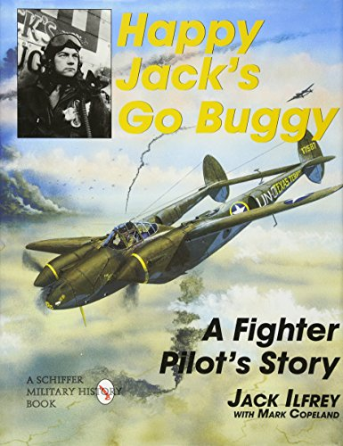Happy Jack's Go Buggy: A Fighter Pilots Story (Schiffer Military/Aviation History) ()