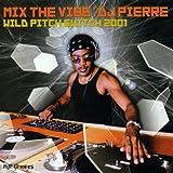 Mix the Vibe: Wild Pitch Switch 2001