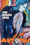Mut@Tus, Joan Barbara Simon, 1906558868