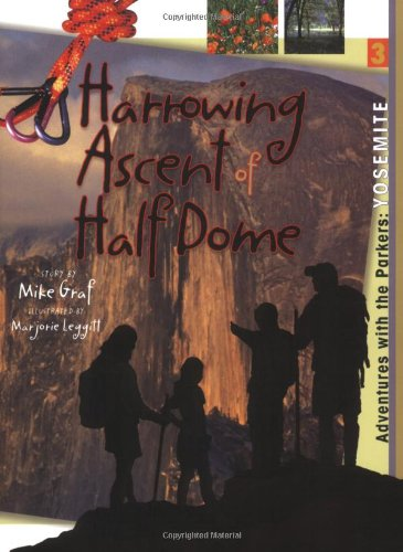 Yosemite: Harrowing Ascent of Half Dome (Adventures with the Parkers) PDF