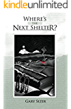 Where's the Next Shelter?