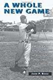 img - for A Whole New Game: Off the Field Changes in Baseball, 1946-1960 book / textbook / text book