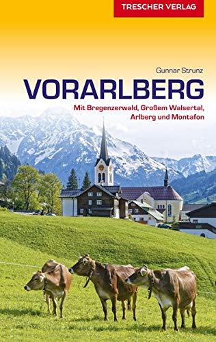Reiseführer Vorarlberg  Mit Bregenzerwald Großem Walsertal Arlberg Und Montafon  VLB Reihenkürzel  SM825   Trescher Reihe Reisen