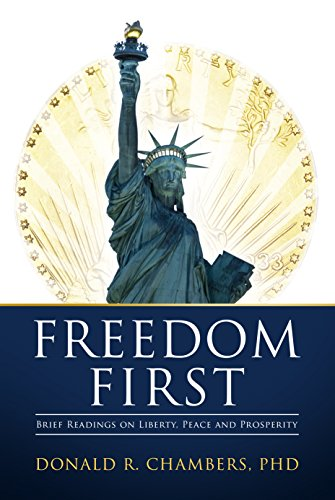 Freedom First: Brief Readings on Liberty, Peace and Prosperity (English Edition)
