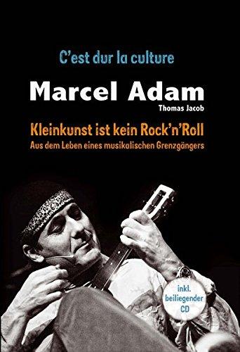 Kleinkunst ist kein Rock'n'Roll - C'est dur la culture - mit CD: Aus dem Leben eines musikalischen Grenzgängers
