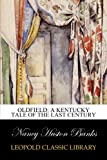img - for Oldfield: A Kentucky Tale of the Last Century book / textbook / text book