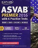 Kaplan ASVAB Premier 2016 with 6 Practice Tests: Book + Online (Kaplan Test Prep)
