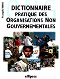 Dictionnaire pratique des organisations non gouvernementales (ONG)
